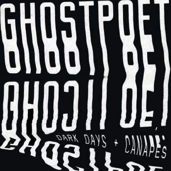 Dark Days And Canapés by Ghostpoet: Production, Guitar, Engineer, Mix, Composition, Arrangement, Keyboard, Programming